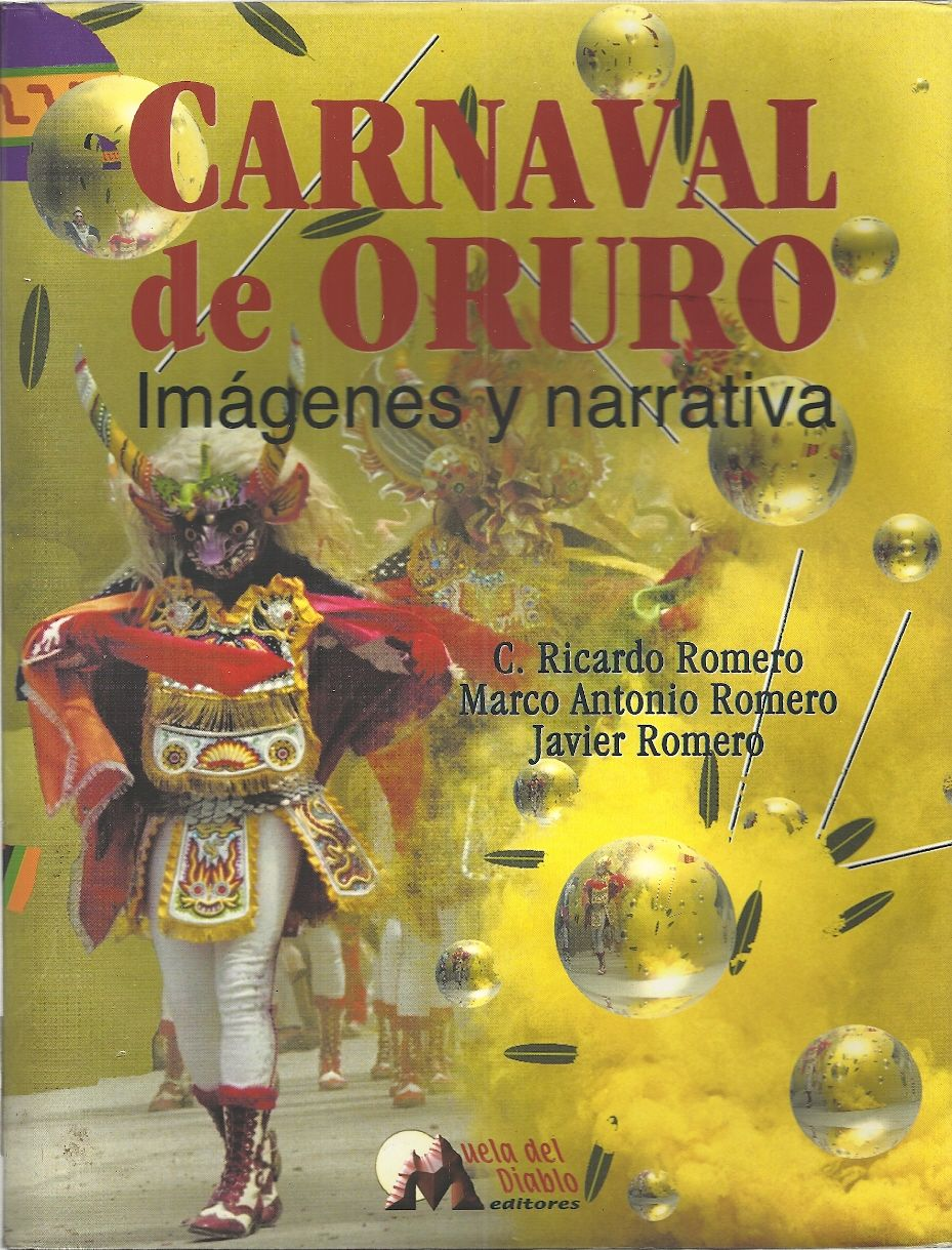 Carnaval De Oruro Imagenes y Narrativa, Romero, C. Ricardo and Others