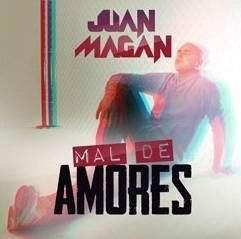 Mal Amores Juan Magan